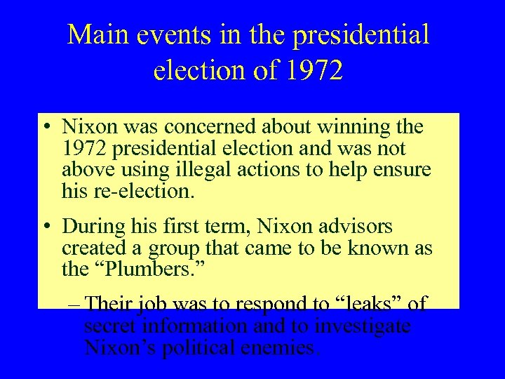 Main events in the presidential election of 1972 • Nixon was concerned about winning