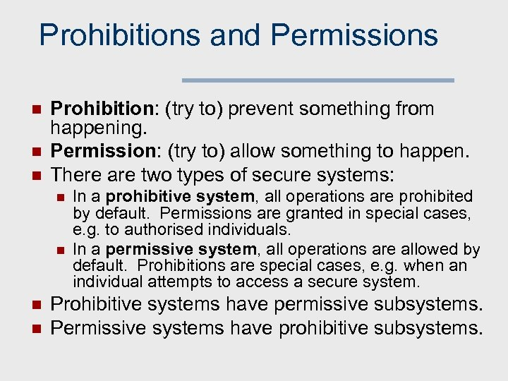 Prohibitions and Permissions n n n Prohibition: (try to) prevent something from happening. Permission: