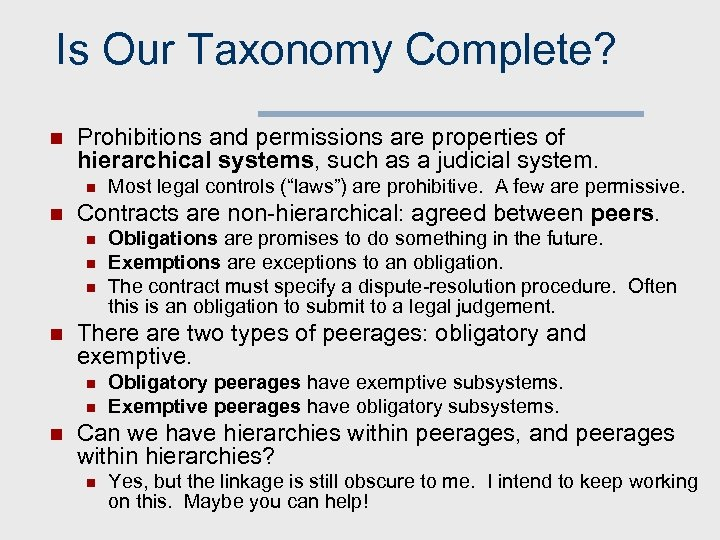 Is Our Taxonomy Complete? n Prohibitions and permissions are properties of hierarchical systems, such