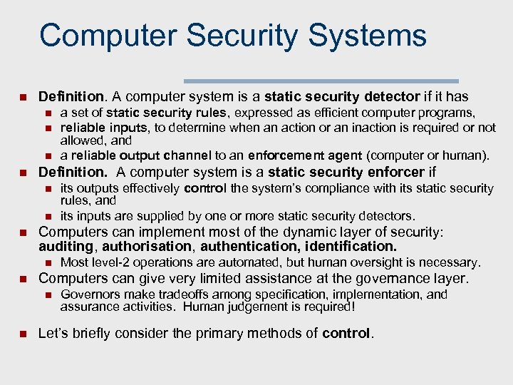 Computer Security Systems n Definition. A computer system is a static security detector if