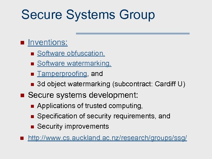Secure Systems Group n Inventions: n n n Secure systems development: n n Software