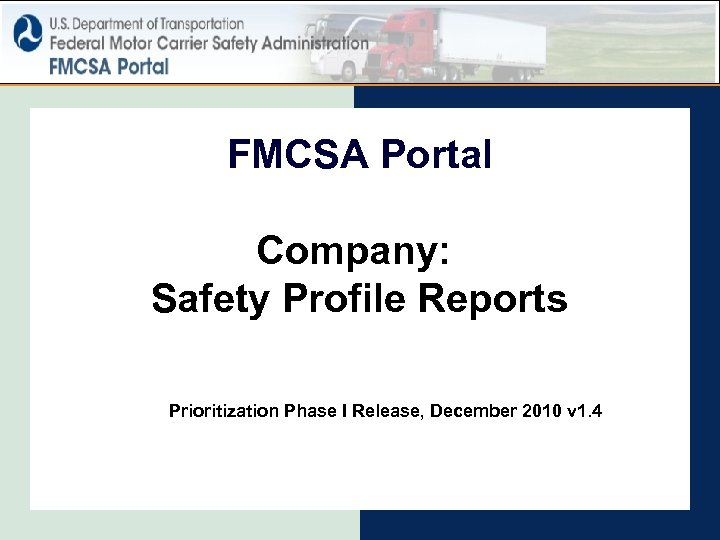 FMCSA Portal Company: Safety Profile Reports Prioritization Phase I Release, December 2010 v 1.