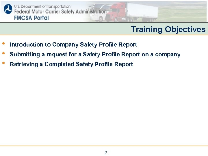 Training Objectives • • • Introduction to Company Safety Profile Report Submitting a request