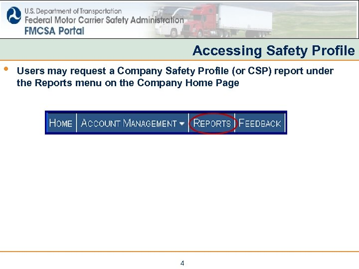 Accessing Safety Profile • Users may request a Company Safety Profile (or CSP) report