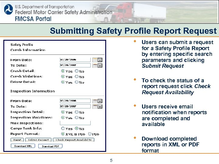 Submitting Safety Profile Report Request • Users can submit a request for a Safety