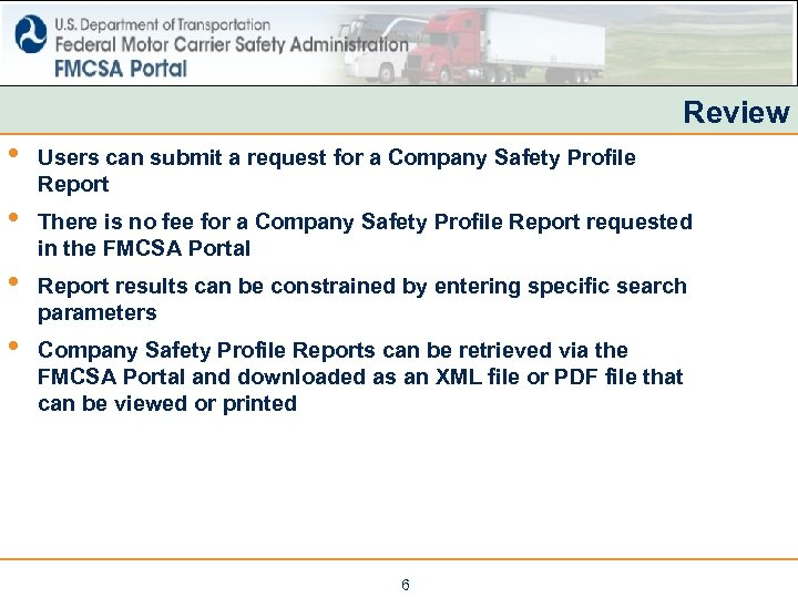 Review • Users can submit a request for a Company Safety Profile Report •