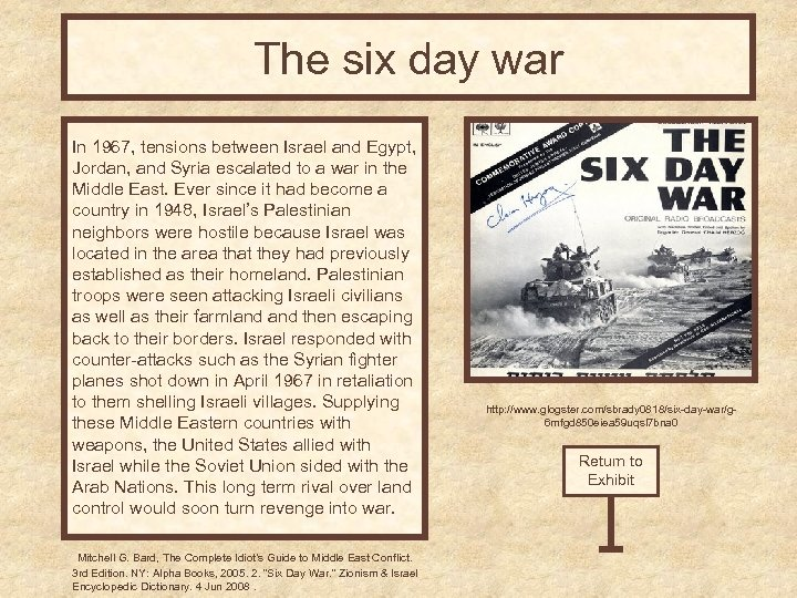 The six day war In 1967, tensions between Israel and Egypt, Jordan, and Syria