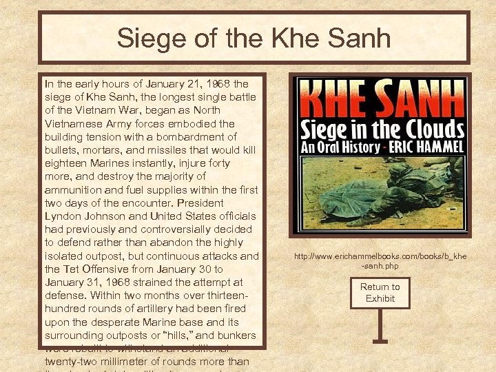 Siege of the Khe Sanh In the early hours of January 21, 1968 the