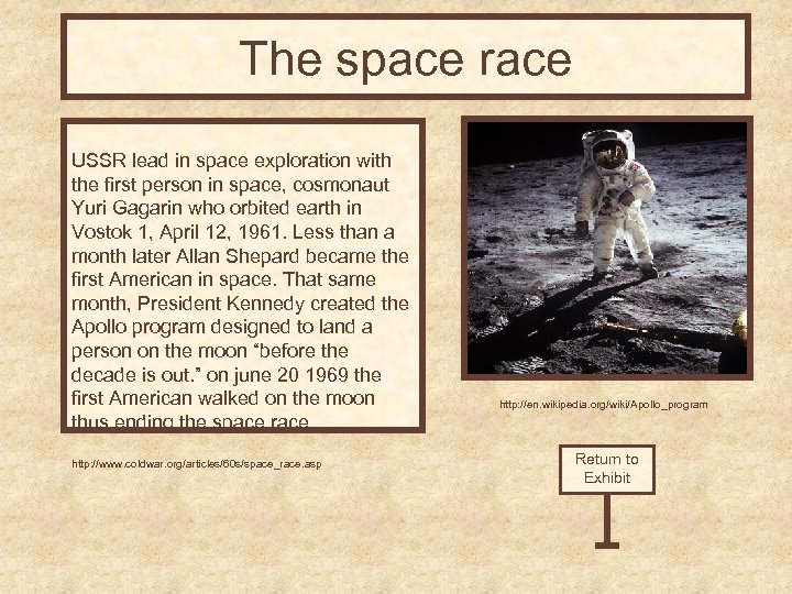 The space race USSR lead in space exploration with the first person in space,