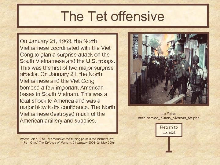 The Tet offensive On January 21, 1969, the North Vietnamese coordinated with the Viet