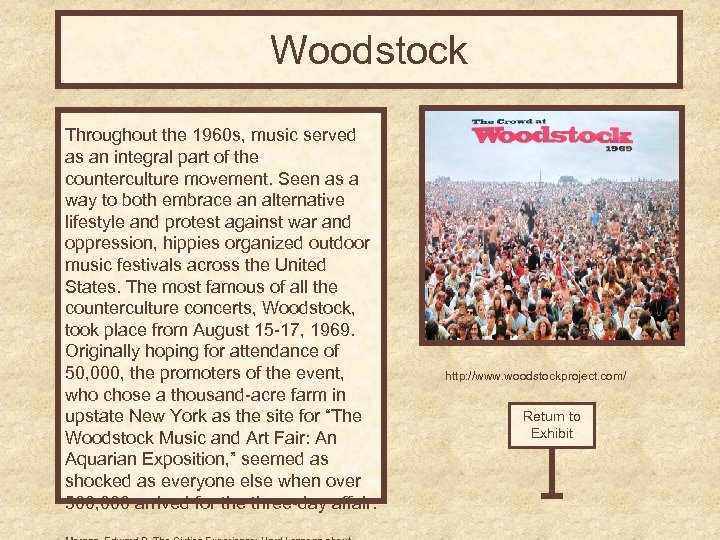 Woodstock Throughout the 1960 s, music served as an integral part of the counterculture