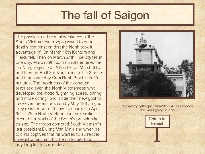 The fall of Saigon The physical and mental weakness of the South Vietnamese troops