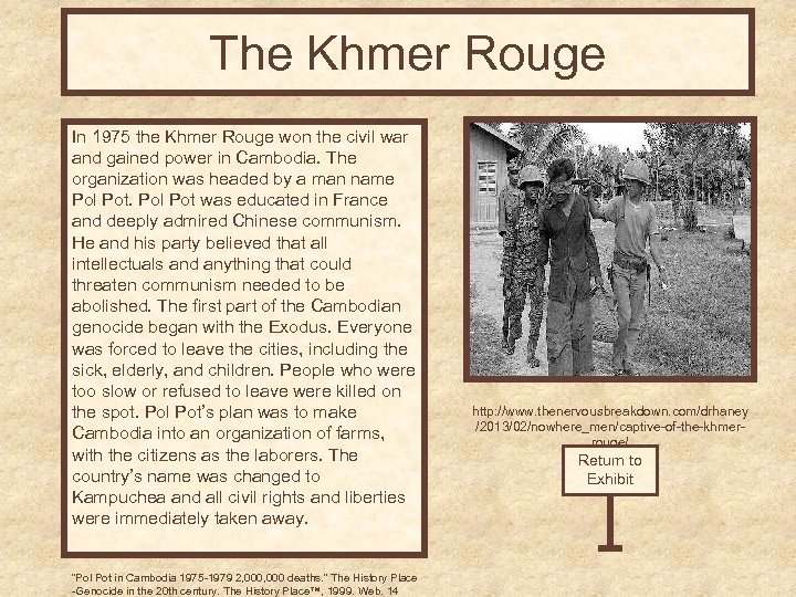 The Khmer Rouge In 1975 the Khmer Rouge won the civil war and gained