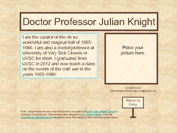 Doctor Curator's Office Knight Professor Julian I am the curator of the oh so