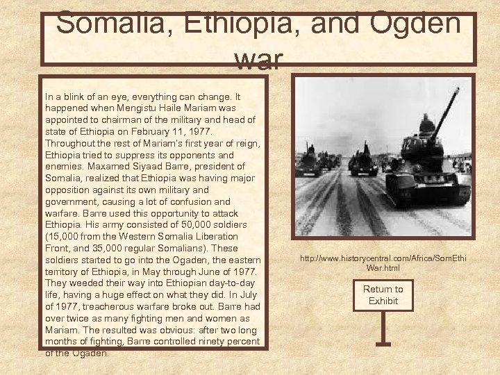Somalia, Ethiopia, and Ogden war In a blink of an eye, everything can change.
