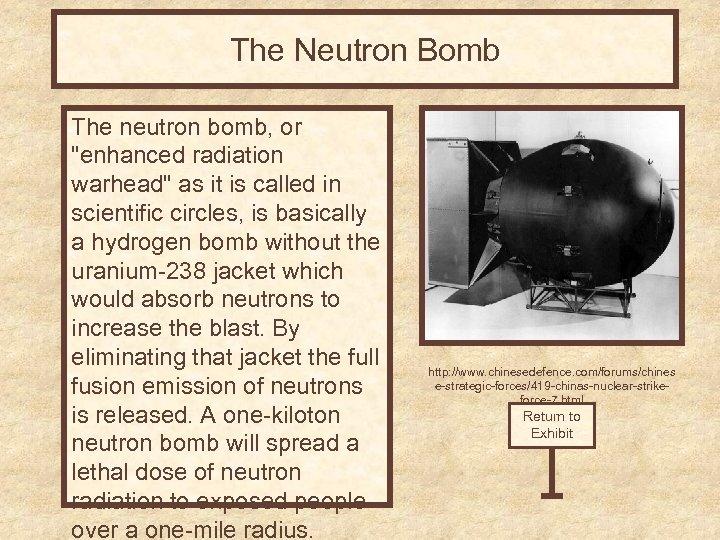 The Neutron Bomb The neutron bomb, or