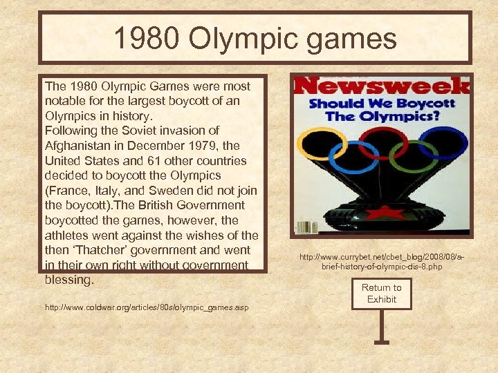 1980 Olympic games The 1980 Olympic Games were most notable for the largest boycott