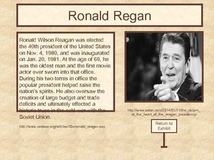 Ronald Regan Ronald Wilson Reagan was elected the 40 th president of the United