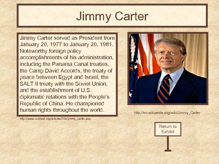 Jimmy Carter served as President from January 20, 1977 to January 20, 1981. Noteworthy