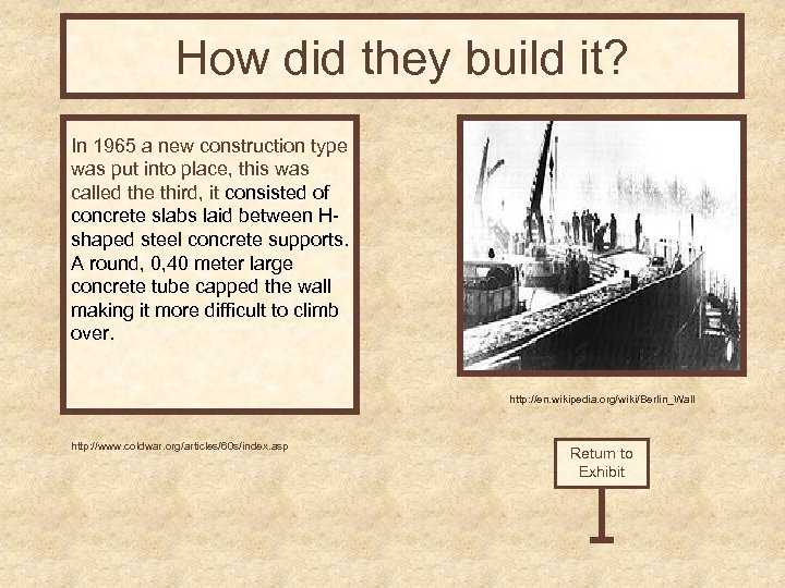 How did they build it? In 1965 a new construction type was put into