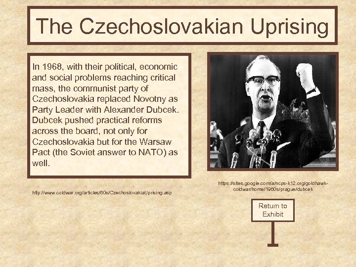 The Czechoslovakian Uprising In 1968, with their political, economic and social problems reaching critical