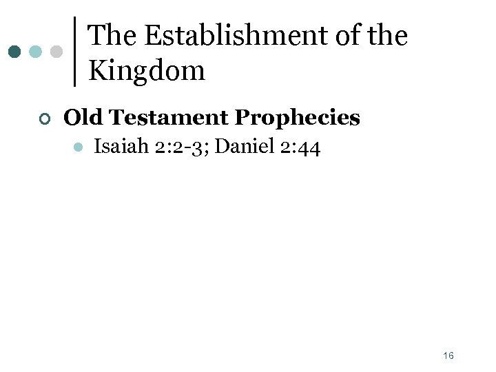 The Establishment of the Kingdom ¢ Old Testament Prophecies l Isaiah 2: 2 -3;