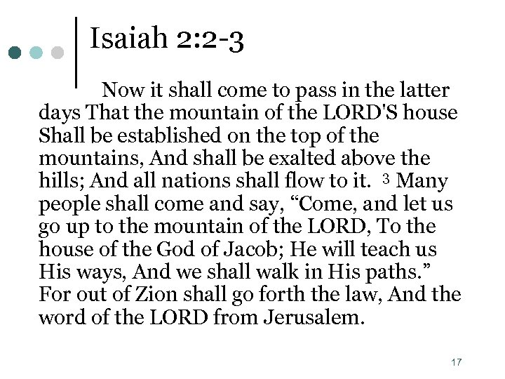 Isaiah 2: 2 -3 Now it shall come to pass in the latter days
