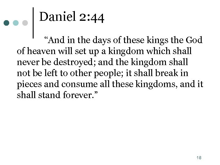 """Daniel 2: 44 """"And in the days of these kings the God of heaven"""