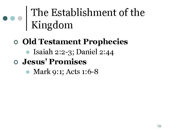 The Establishment of the Kingdom ¢ Old Testament Prophecies l ¢ Isaiah 2: 2