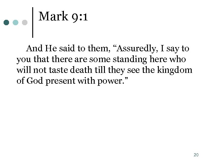 """Mark 9: 1 And He said to them, """"Assuredly, I say to you that"""