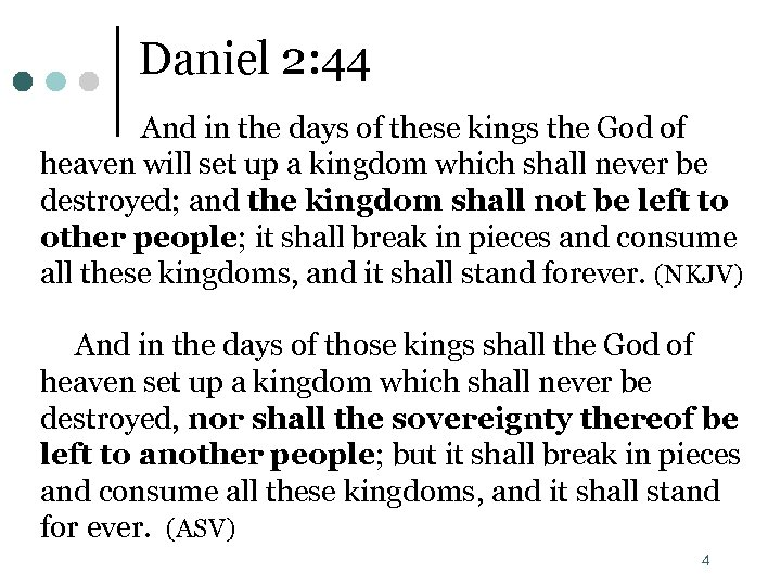 Daniel 2: 44 And in the days of these kings the God of heaven