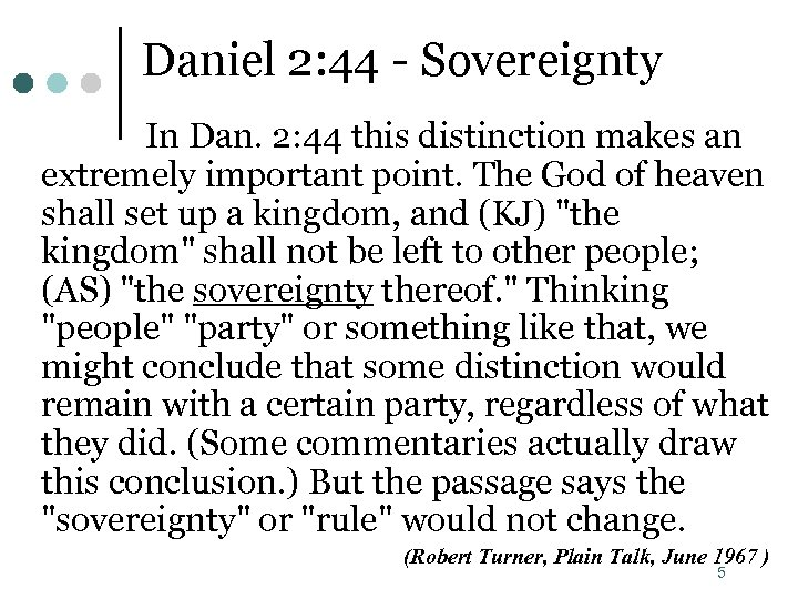 Daniel 2: 44 - Sovereignty In Dan. 2: 44 this distinction makes an extremely