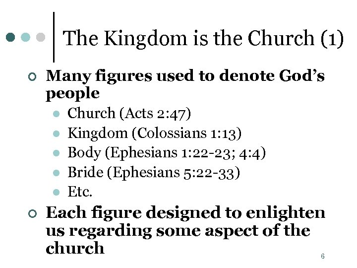 The Kingdom is the Church (1) ¢ Many figures used to denote God's people