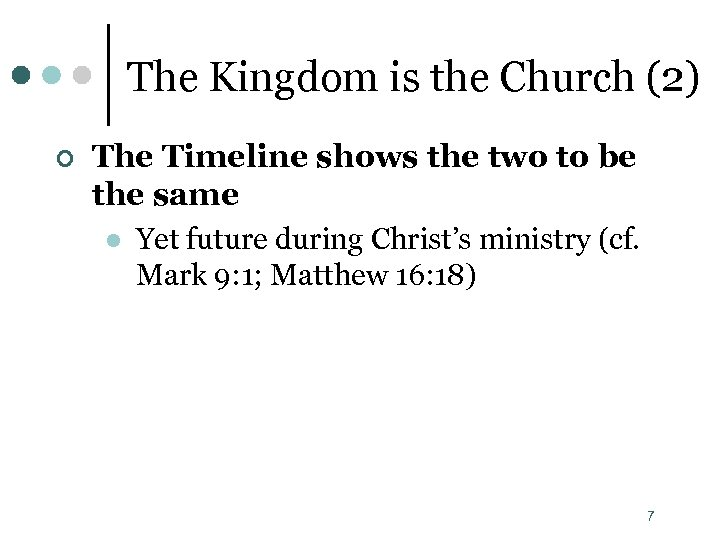 The Kingdom is the Church (2) ¢ The Timeline shows the two to be