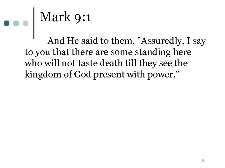 Mark 9: 1 And He said to them,
