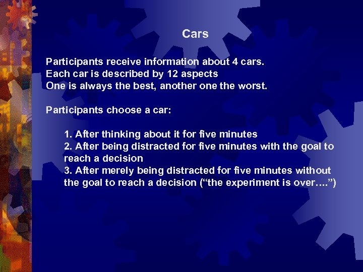 Cars Participants receive information about 4 cars. Each car is described by 12 aspects