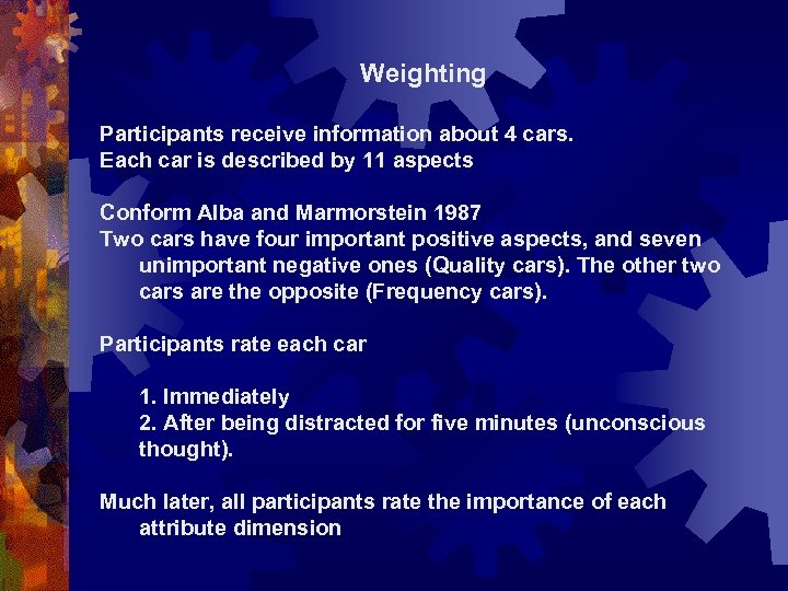 Weighting Participants receive information about 4 cars. Each car is described by 11 aspects