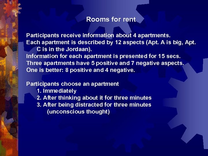Rooms for rent Participants receive information about 4 apartments. Each apartment is described by