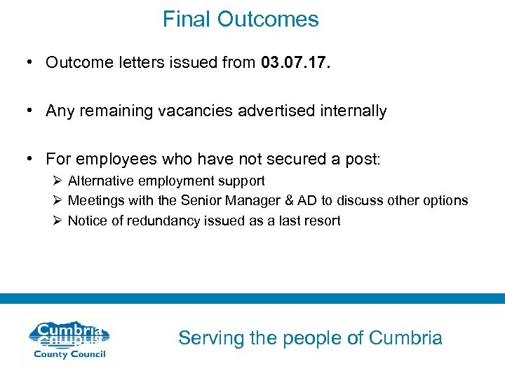 Final Outcomes • Outcome letters issued from 03. 07. 17. • Any remaining vacancies