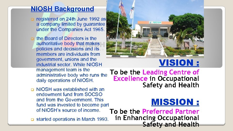 NIOSH Background q registered on 24 th June 1992 as a company limited by