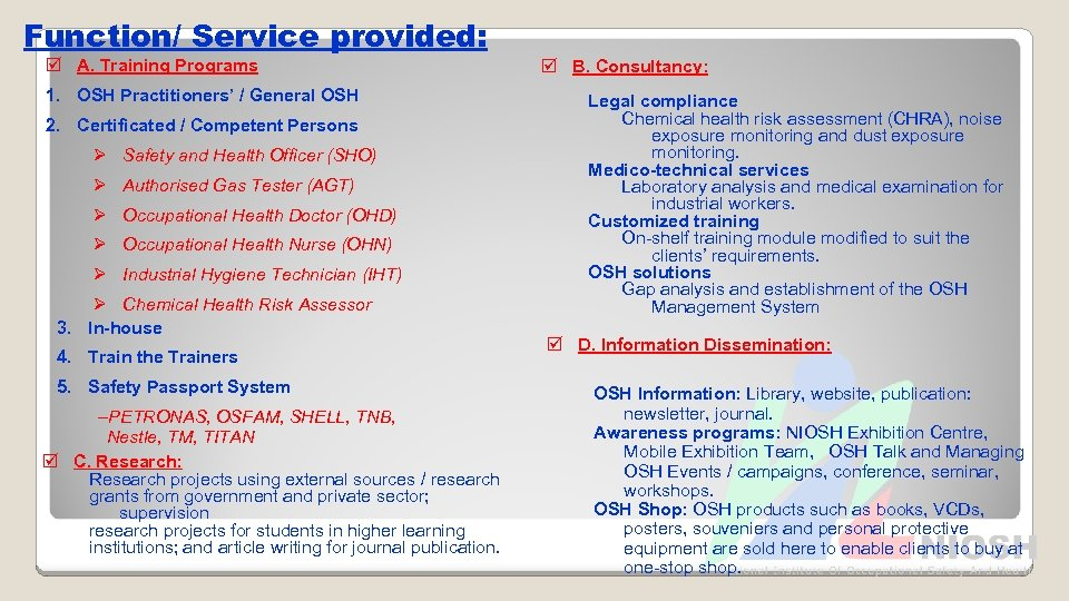 Function/ Service provided: þ A. Training Programs 1. OSH Practitioners' / General OSH 2.