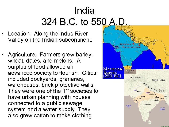 India 324 B. C. to 550 A. D. • Location: Along the Indus River
