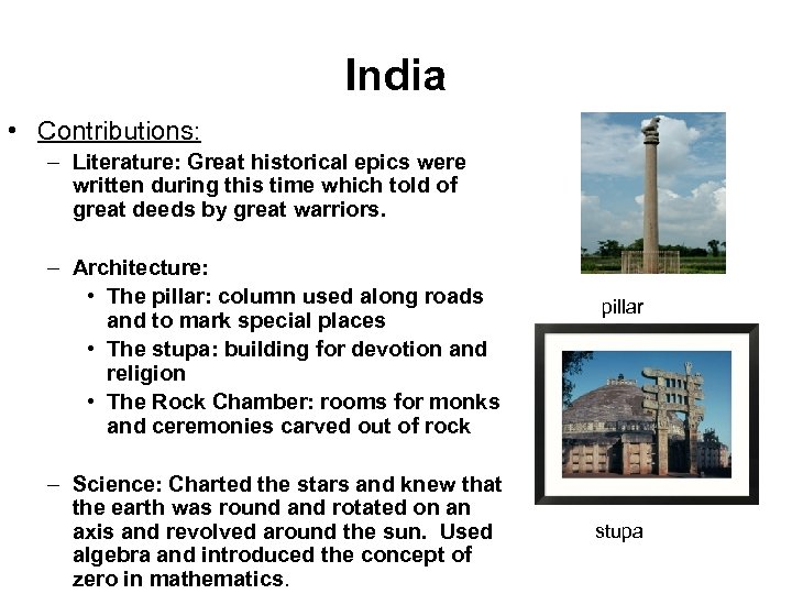 India • Contributions: – Literature: Great historical epics were written during this time which