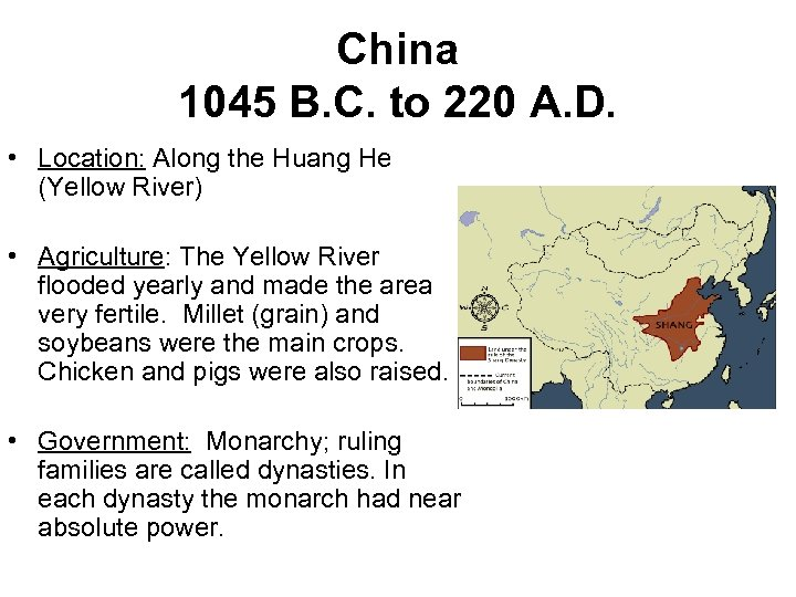 China 1045 B. C. to 220 A. D. • Location: Along the Huang He