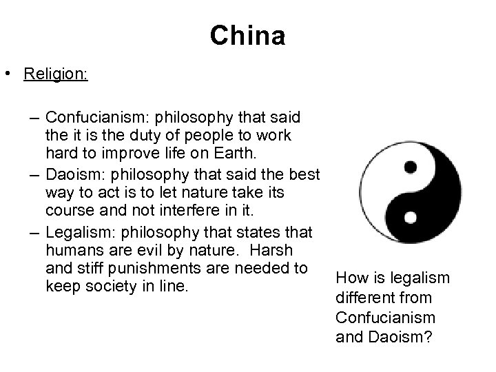 China • Religion: – Confucianism: philosophy that said the it is the duty of
