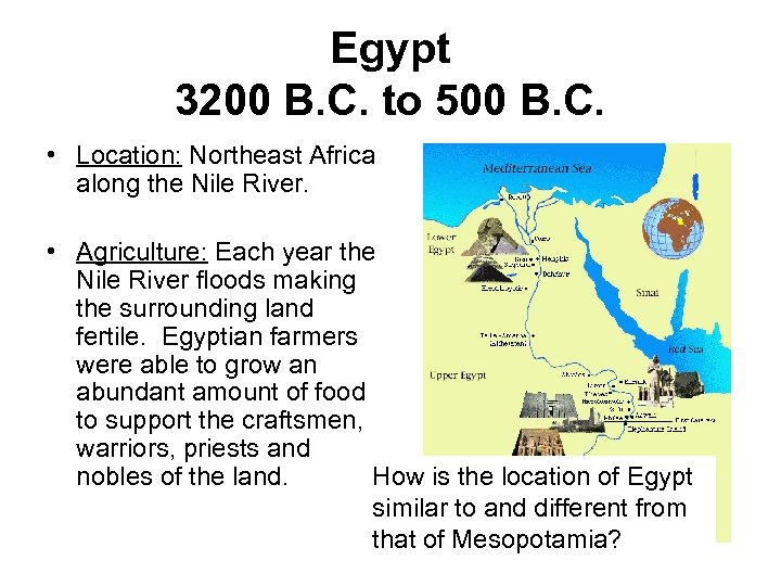 Egypt 3200 B. C. to 500 B. C. • Location: Northeast Africa along the