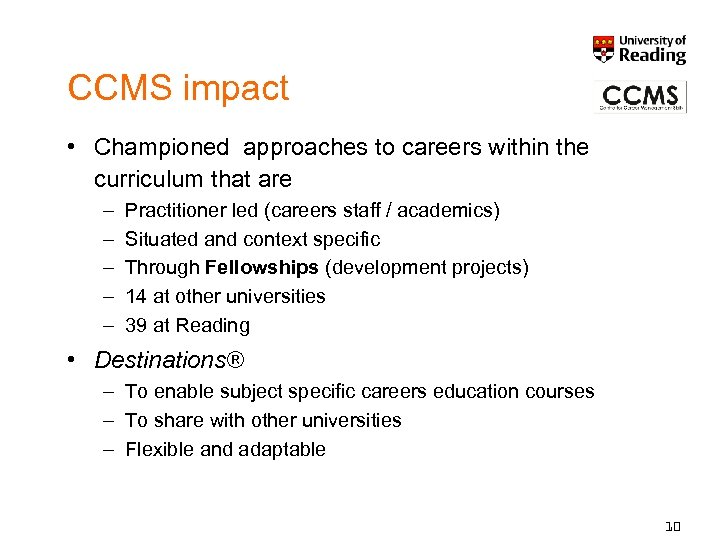 CCMS impact • Championed approaches to careers within the curriculum that are – –