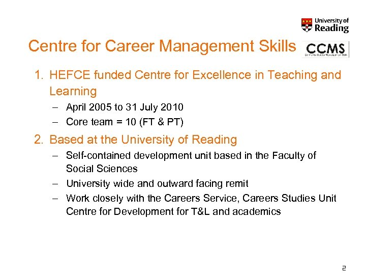 Centre for Career Management Skills 1. HEFCE funded Centre for Excellence in Teaching and