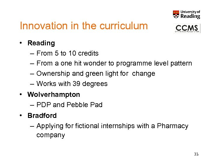 Innovation in the curriculum • Reading – From 5 to 10 credits – From