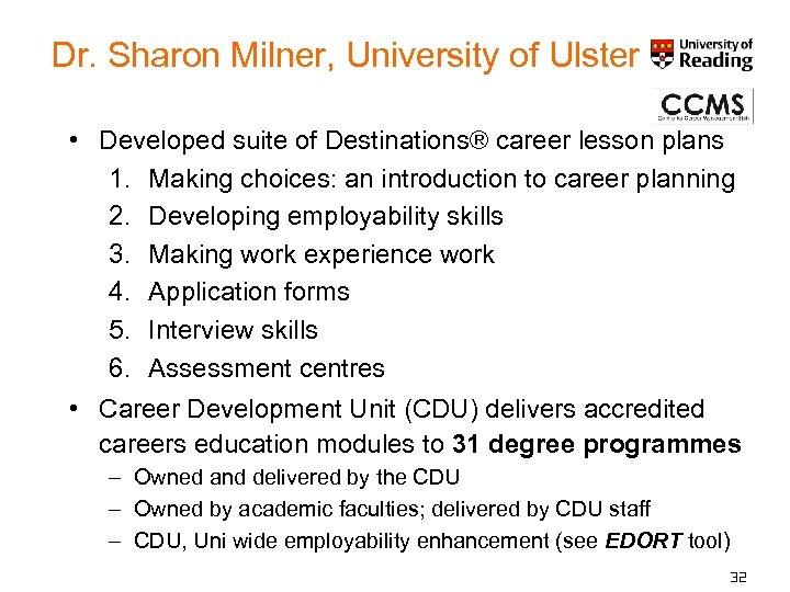 Dr. Sharon Milner, University of Ulster • Developed suite of Destinations® career lesson plans